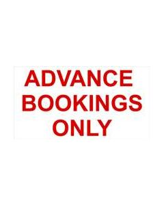 Advance Bookings Only sticker