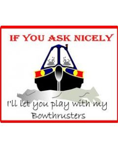 Funny If You Ask Nicely - Bowthrusters Sticker