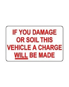 Charges will be made if you soil or damage this vehicle sticker