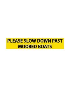 Please slow down past moored boats